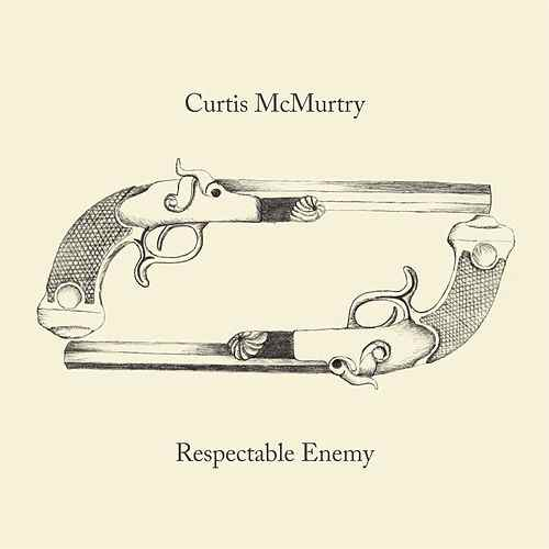 Curtis McMurtry - Respectable Enemy